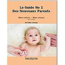 Le Guide No 1 Des Nouveaux Parents (French Edition)