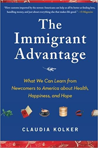 The Immigrant Advantage: What We Can Learn from Newcomers to America