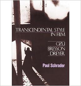 Transcendental Style In Film: Ozu, Bresson, Dreyer