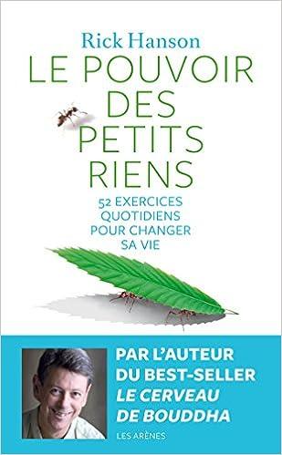 Le pouvoir des petits riens: 52 exercices quotidiens pour changer sa vie - ISBN:9782352042372