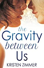 The Gravity Between Us (New Adult Contemporary Romance)