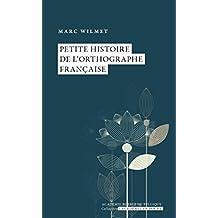 Petite histoire de l'orthographe française (L'Académie en poche) (French Edition)