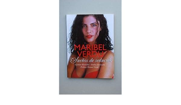 Maribel Verdu suenos de seducido: Andres Arconada Garcia Carmen Hornillos Brudo: 9788492215041: Amazon.com: Books