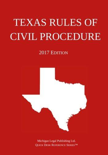 Texas Rules of Civil Procedure; 2017 Edition