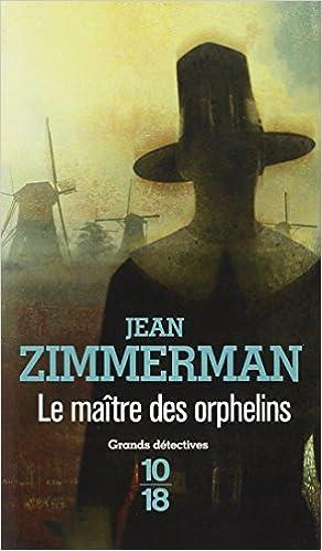 Le maître des orphelins - Zimmerman Jean