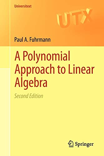 A Polynomial Approach to Linear Algebra: Second Edition (Universitext)