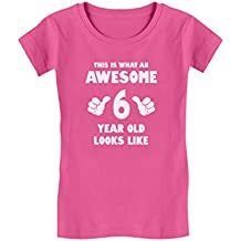 This is What an Awesome 6 Year Old Looks Like Girls' Fitted T-Shirt