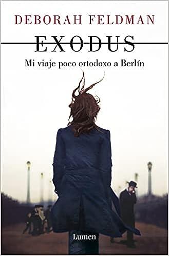 Exodus: Mi viaje poco ortodoxo a Berlín de Deborah Feldman