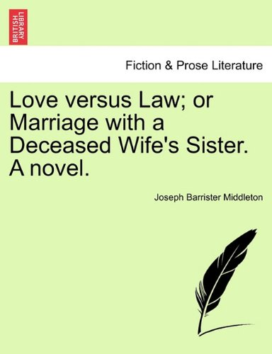 Love versus Law; or Marriage with a Deceased Wife's Sister. A novel. pdf epub