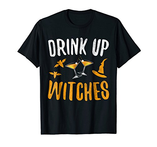 Drink Up Witches T-Shirt Halloween Gift Shirt