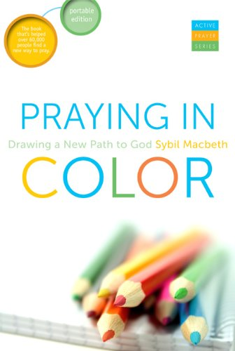 Pdf Crafts Praying In Color: Drawing a New Path to God--Portable Edition (Active Prayer Series)