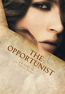 The Opportunist by Tarryn Fisher (2012-05-27)