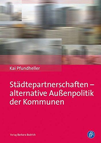 Städtepartnerschaften - alternative Außenpolitik der Kommunen