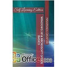Windows XP & Microsoft Office Basics: Self Learning Edition