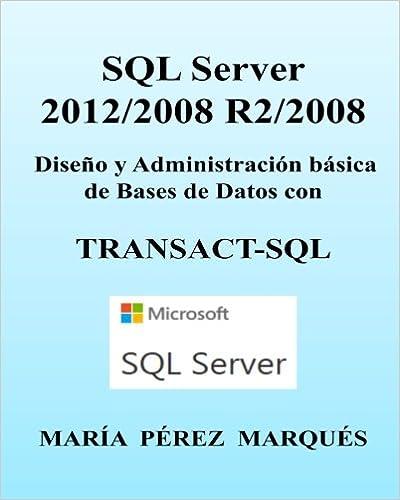 SQL Server 2012/2008 R2/2008. Diseño y Administración básica