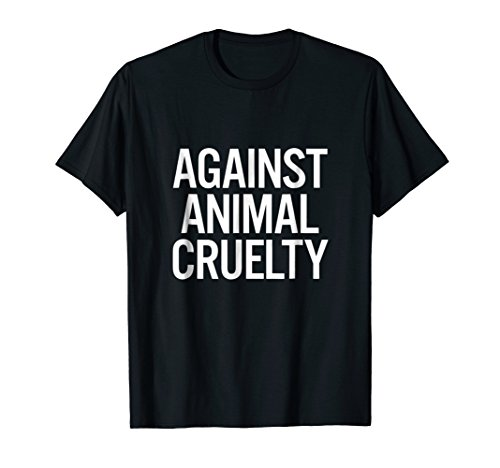 Against Animal Cruelty Anti Animal Abuse Shirt