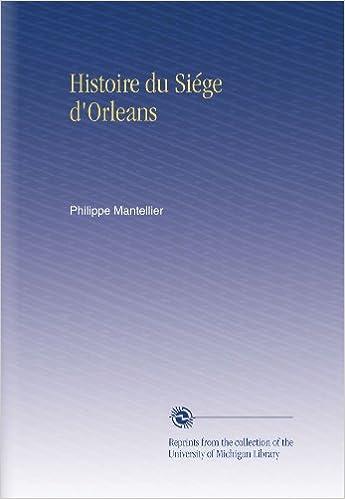 Livres gratuits en ligne Histoire du Siége d'Orleans pdf ebook