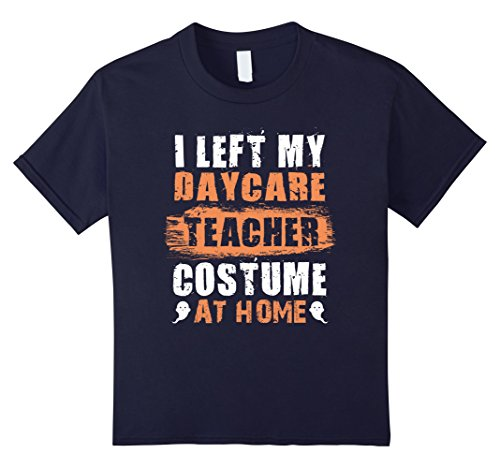 Kids I Left My Daycare Teacher Costume At Home T Shirt Halloween 12 Navy (Daycare Teacher Halloween Costumes)