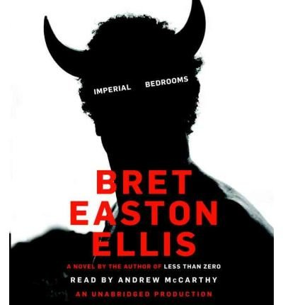 Imperial Bedrooms [ IMPERIAL BEDROOMS ] by Ellis, Bret Easton (Author ) on Jun-15-2010 Compact Disc