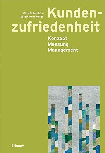 Kundenzufriedenheit: Konzept, Messung, Management Taschenbuch – 1. November 2006 Willy Schneider Martin Kornmeier Haupt Verlag 3258069786