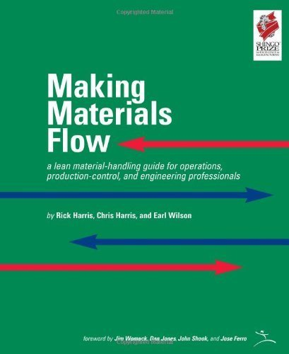 Making Materials Flow: Volume 1.1: A Lean Material-handling Guide for Operations, Production-control, and Engineering Professionals by Harris, Rick, Harris, Chris, Wilson, Earl (2011) Spiral-bound