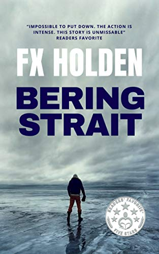 - Bering Strait: This is the Future of War (Future War Book 1)