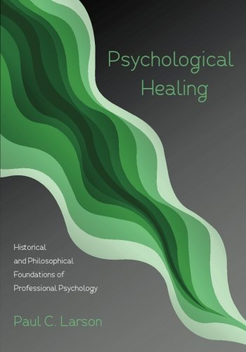 - Psychological Healing: Historical and Philosophical Foundations of Professional Psychology