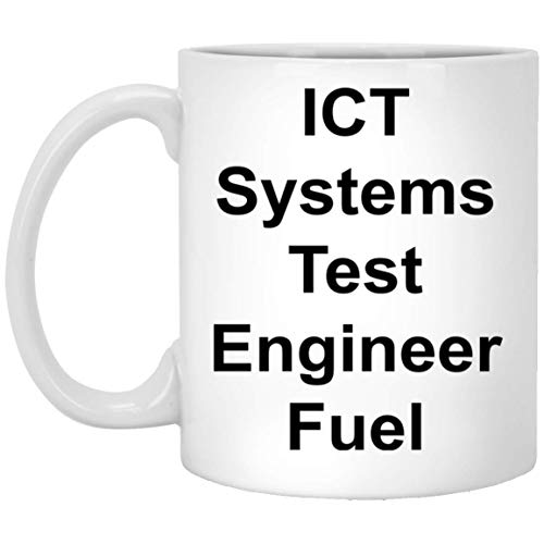 ICT Systems Test Engineer Mug - 11 oz White Coffee Cup - Funny Novelty Gift Idea