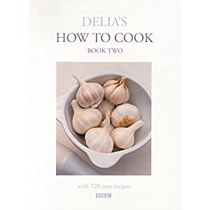 Delia's How to Cook: Book Two (Bk.2)