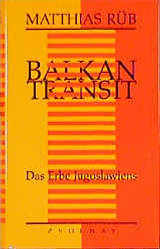 Balkan Transit. Das Erbe Jugoslawiens