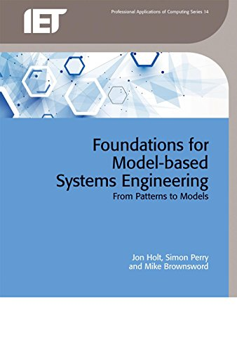 Foundations for Model-based Systems Engineering: From patterns to models (Computing and Networks) (Computer Based Systems)