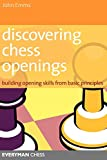Discovering Chess Openings: Building Opening Skills From Basic Principles-John Emms