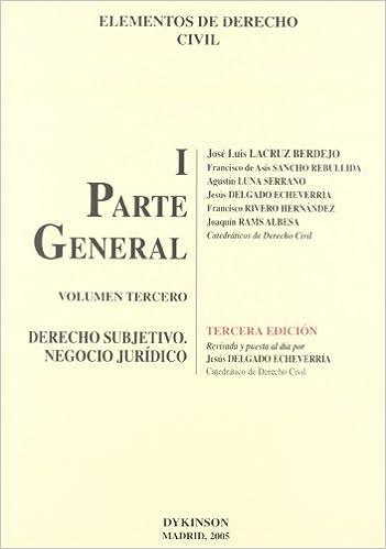 Elemento de derecho civil. Tomo I. Parte general. Volumen III. Derecho subjetivo. Negocio jurídico: Amazon.es: José Luis (dir.) Lacruz Berdejo: Libros