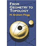img - for [ From Geometry to Topology[ FROM GEOMETRY TO TOPOLOGY ] By Flegg, H. Graham ( Author )Sep-04-2001 Paperback book / textbook / text book