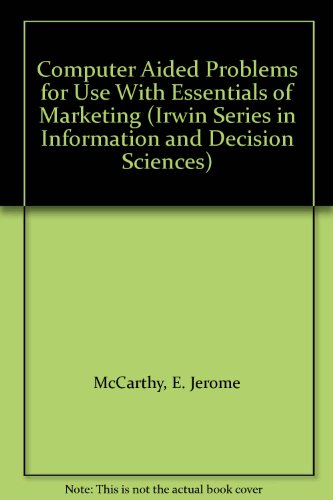 Computer Aided Problems for Use With Essentials of Marketing (Irwin Series in Information and Decision Sciences)