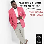 Pastors 3-Some With My Wife [Explicit]