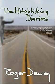 Book The Hitchhiking Diaries: A young man's adventure through Latin America in 1965