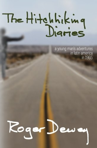 Download The Hitchhiking Diaries: A young man's adventure through Latin America in 1965 ebook