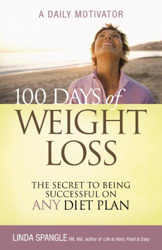 100 Days of Weight Loss: The Secret to Being Successful on Any Diet Plan - Any Weight Loss