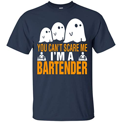 You Can't Scare me I'm Bartender Halloween -