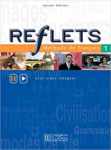 Reflets 1 Méthode De Français Avec Video Integree French Edition Guy Capelle Noëlle Gidon 9782011551160 Books