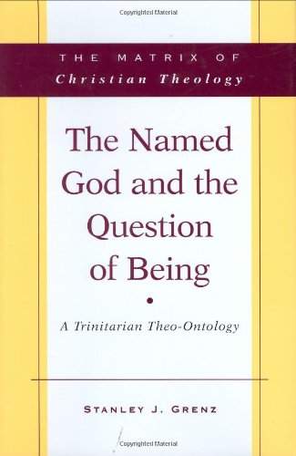 The Named God and the Question Of Being: A Trinitarian Theo-Ontology (Matrix of Christian Theology)]()