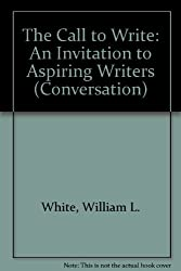 The Call to Write: An Invitation to Aspiring Writers (Conversation)