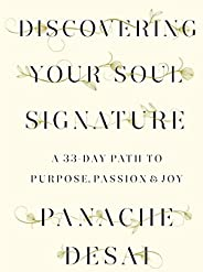 Discovering Your Soul Signature: A 33-Day Path to Purpose, Passion &