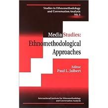 Media Studies: Ethnomethodological Approaches (Studies in Ethnomethodology and Conversation Analysis) by Paul L. Jalbert (1999-02-04)