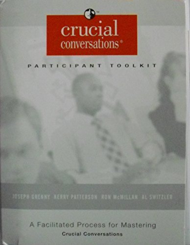 Crucial Conversations Participant Tool Kit (Toolkit For Conversations)