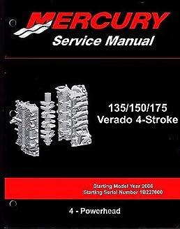 2006 mercury 135 150 175 verado 4 stroke service manual powerhead rh amazon com 300 Mercury Verado Decals 2006 Verado Problems
