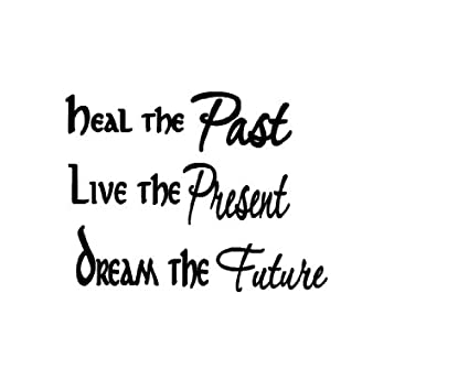 Past Present Future Heal Live Dream Wall Decal Wall Quote Stickers