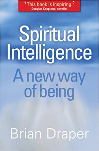 Book Spiritual Intelligence: A New Way Of Being