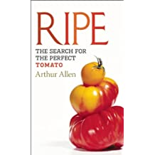 Ripe: The Search for the Perfect Tomato